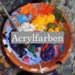 Malen mit Acryl Acrylfarben
