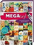 MEGAcryl: Die ultimative Sammlung der besten Motive.