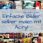 Einfache Bilder selber malen mit Acryl Vorlagen