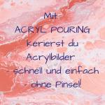 acryl pouring anleitung